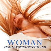 Woman: Female Voices of Scotland di Various Artists