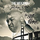 I'm Still Here (feat. The Jacka & C-Bo) - Single by The Mekanix
