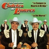Le Compre la Muerte a Mi Hijo, La del Morral by Los Cadetes De Linares