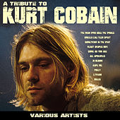 Tribute To Kurt Cobain by Various Artists