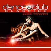 Dance & Club Classics Reloaded by Various Artists