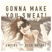 Gonna Make You Sweat de Empir3