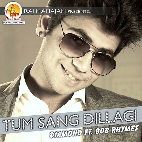 Tum Sang Dillagi by Diamond