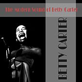 Betty Carter: The Modern Sound of Betty Carter von Betty Carter