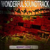 Wonderful Soundtrack by Rosemary Clooney