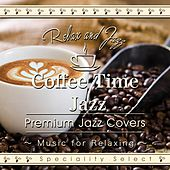 Coffee Time Jazz for Relaxing: Premium Jazz Covers by Tokyo Jazz Lounge