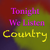 Tonight We Listen Country de Various Artists