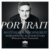 Portrait: Romantische Klaviermusik by Matthias Kirschnereit