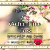 Coffee Table Jazz: Spring J-POP Jazz Covers (Jazz Piano) by Tokyo Jazz Lounge