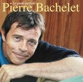 Les Plus Grands Succès De Pierre Bachelet by Pierre Bachelet