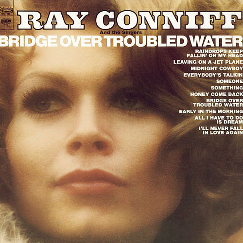 Bridge Over Troubled Water by Ray Conniff and The Singers