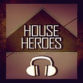 House Heroes by Various Artists