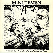 Buzz or Howl Under the Influence of Heat de Minutemen