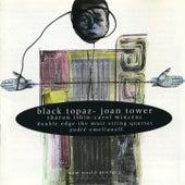 Joan Tower: Black Topaz von Various Artists