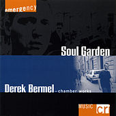 Derek Bermel: Soul Garden-Chamber Works by Various Artists