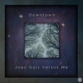 Joao Gois Versus Me de Downtown