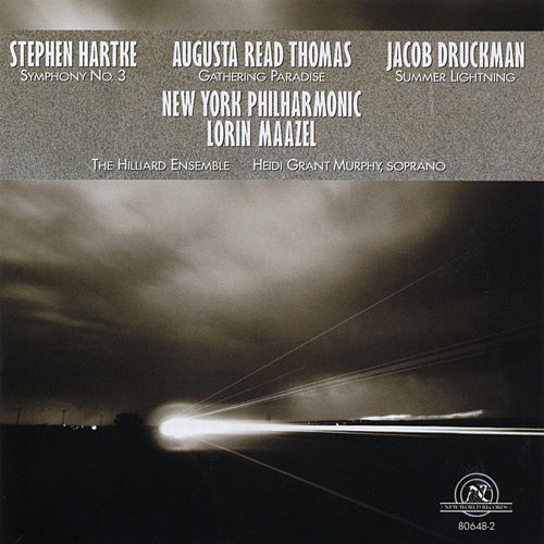 NY Philharmonic plays the music of Augusta Read Thomas, Jacob Druckman, and Stephen Hartke by New York Philharmonic