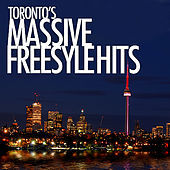 Toronto's Massive Freestyle Hits by Various Artists