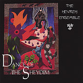 Dance of the Sheydim by The Hevreh Ensemble