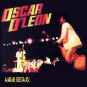 A Mi Me Gusta Así de Oscar D'Leon