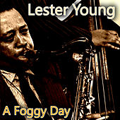 A Foggy Day de Lester Young