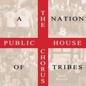 A Nation of Tribes de The Public House Chorus
