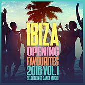 Ibiza Opening Favourites 2016, Vol. 1 - Selection of Dance Music by Various Artists