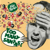 Too Many Santas! by The Bobs