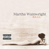 B.M.F.A. von Martha Wainwright