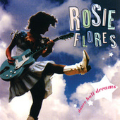 Dance Hall Dreams de Rosie Flores
