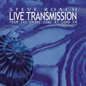 Live Transmission (From The Drone Zone at SomaFM) by Steve Roach