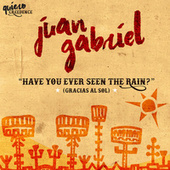 Have You Ever Seen The Rain? (Gracias Al Sol) de Juan Gabriel