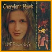 LIVE @ Moondog's by Cherylann Hawk