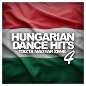 Hungarian Dance Hits: Tiszta Magyar Zene, Vol. 4 - EP by Various Artists