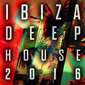 Ibiza Deep House 2016 von Various Artists