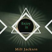 Enjoy It by Milt Jackson