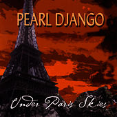 Under Paris Skies by Pearl Django