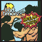 Break This - Single by Bart B More