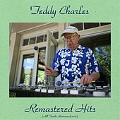 Remastered Hits (All Tracks Remastered 2016) de Teddy Charles