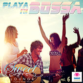The Sweet Lounge, Vol. 6: Playa d'en Bossa by Various Artists