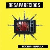Desaparecidos by Doctor Krapula