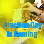 Election Day Is Coming de Various Artists