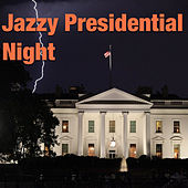 Jazzy Presidential Night by Various Artists