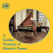 A Golden Treasury of Historic Pianos von Various Artists
