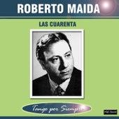 Las Cuarenta de Roberto Maida