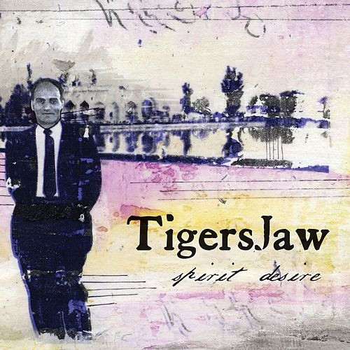 Spirit Desire by Tigers Jaw
