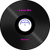 Love Me by Extreme