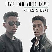 Live for Your Love by The Kicks