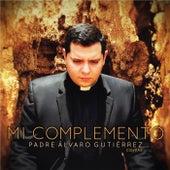 Mi Complemento de Padre Álvaro Gutiérrez