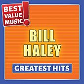 Bill Haley - Greatest Hits (Best Value Music) von Bill Haley & the Comets